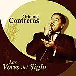 Orlando Contreras Las Voces Del Siglo: Orlando Contreras
