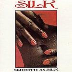 Silk Smooth As Silk