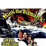 Clifton Parker Sink The Bismark: Main Theme (From 'sink The Bismark' Ortiginal Soundtrack)
