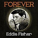 Eddie Fisher Forever Eddie Fisher
