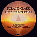 Roland Clark Let The Sun Shine In