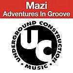 Mazi Adventures In Groove E.P.