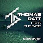 Thomas Datt It's In The Past