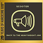 Scooter Back To The Heavyweight Jam (20 Years Of Hardcore Expanded Editon) [Remastered]