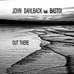 John Dahlbäck Out There (Bitrocka Remixes)