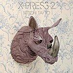X-Press 2 Witchi Tai To