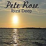 Pete Rose Ibiza Deep