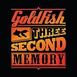 Goldfish Three Second Memory