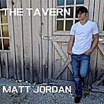 Matt Jordan The Tavern