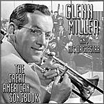 Glenn Miller & His Orchestra The Great American Song Book