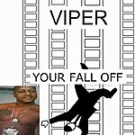 Viper Your Fall Off