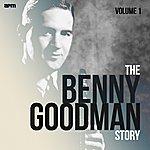 Benny Goodman & His Orchestra The Benny Goodman Story, Vol. 1