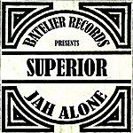 Superior Jah Alone