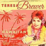 Teresa Brewer Hawaiian Luau