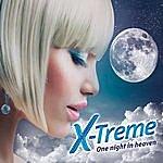 X-Treme One Night In Heaven