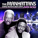 The Manhattans Even Now (Digitally Remastered)