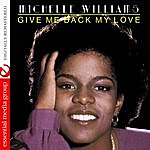 Michelle Williams Give Me Back My Love (Digitally Remastered)