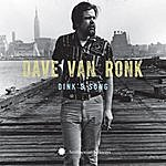 Dave Van Ronk Dink's Song (Covered In The Motion Picture) - Single