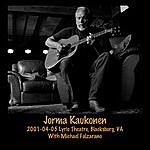 Jorma Kaukonen 2001-04-05 The Lyric Theatre, Blacksburg, Va (Live)