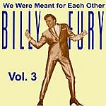 Billy Fury We Were Meant For Each Other, Vol. 3