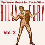 Billy Fury We Were Meant For Each Other, Vol. 2