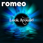 Romeo Look Around