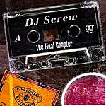 DJ Screw The Final Chapter