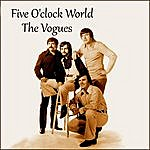 The Vogues Five O'clock World