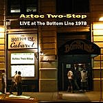 Aztec Two-Step Live At The Bottom Line 1978