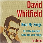 David Whitfield Hear My Songs: 25 Of The Greatest Show And Love Songs