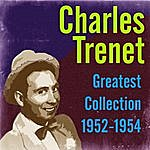 Charles Trenet Greatest Collection 1952-1954