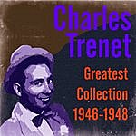 Charles Trenet Greatest Collection 1946-1948