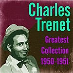 Charles Trenet Greatest Collection 1950-1951