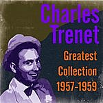 Charles Trenet Greatest Collection 1957-1959