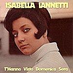 Isabella Iannetti T'hanno Visto Domenica Sera