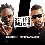Lyricson Better Must Come (Feat. Mandinka Warrior)