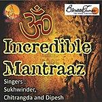 Sukhwinder Incredible Mantraaz