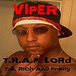 Viper T.R.A.P. Lord (Tall, Rich And Pretty)