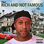 Viper Rich And Not Famous