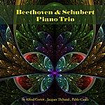 Alfred Cortot Beethoven & Schubert: Piano Trio