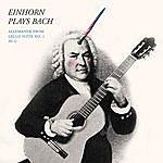 Craig Einhorn Bach: Cello Suite No. 1 In G Major, Bwv 1007: II. Allemande (Trans. To D For Guitar)