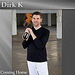 Dirk K Coming Home