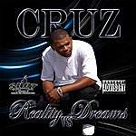 Cruz Reality Vs Dreams