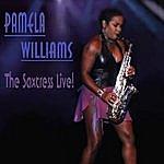 Pamela Williams Pamela Williams The Saxtress Live!
