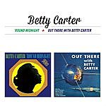 Betty Carter Round Midnight + Out There With Betty Carter (Bonus Track Version)