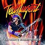 Ted Nugent Ultralive Ballisticrock (Live)