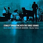 Stanley Turrentine Blue Hour: The Complete Sessions - Master Takes (With The Three Sounds)