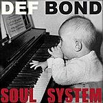 Def Bond Soul System