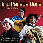 Trio Parada Dura Pra Furar O Couro