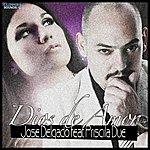 Jose Delgado Dios De Amor (Feat. Priscila Due)